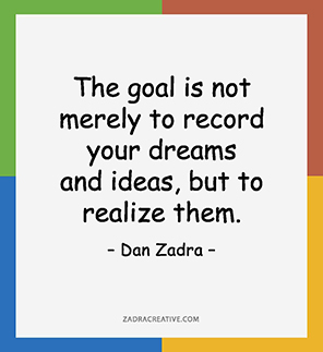The goal is not merely to record your dreams