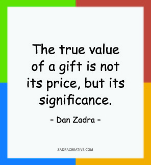 The true value of a gift is not its price