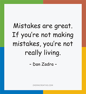 Mistakes are great