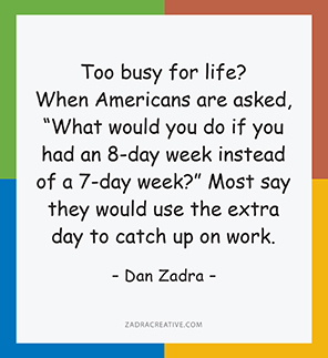 Too busy for life?